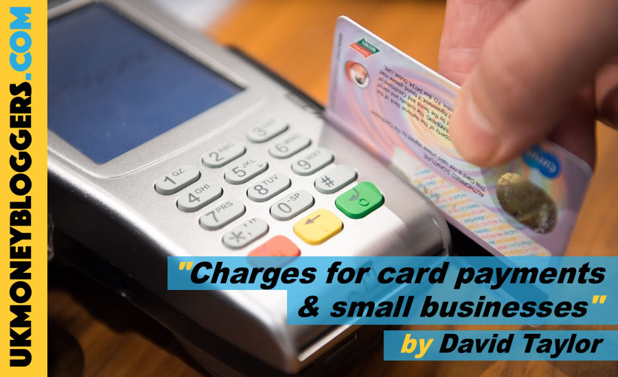 Banning charging for card payments bad for small businesses uk this loose change article is by david taylor who blogs about his money saving journey at thinking thrifty everything from snapping up reduced food in his reheart Choice Image